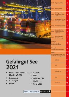 Gefahrgut See (mit IMDG-Code) - 1. Auflage 2021 Amtliche Deutsche Übersetzung incl. Amdt 40/20 incl. Zugang zur Online Version